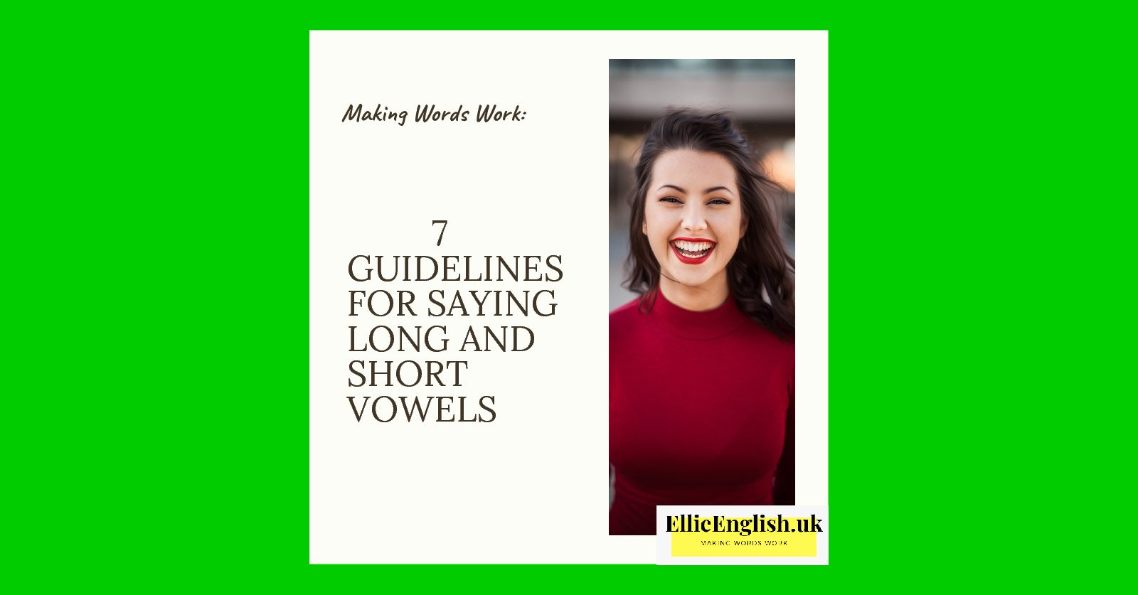 7 Guidelines for saying long and short vowels