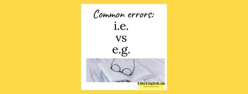 Common errors: i.e. or e.g.?