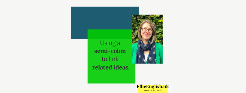How to use a semi-colon to link two related and ideas (and force your reader to see the connection)